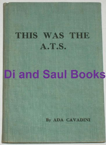 This was the A.T.S., by Ada Cavadini